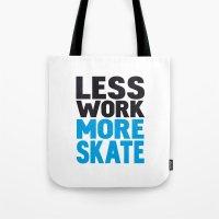 Less Work More Skate Tote Bag