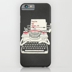 You're my type iPhone 6s Slim Case