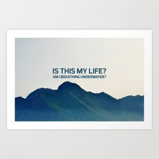 Is this my life? Art Print
