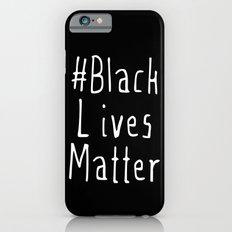 #Black Lives Matter iPhone 6 Slim Case
