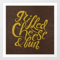 Grilled Cheese & Fun Art Print