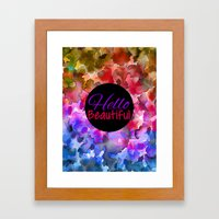 HELLO BEAUTIFUL Colorful… Framed Art Print