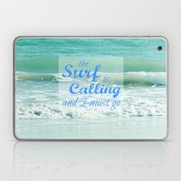 The Surf Is Calling And … Laptop & iPad Skin