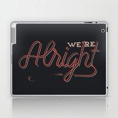 We're Alright Laptop & iPad Skin