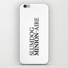 SLUMDOG MINION-AIRE iPhone & iPod Skin
