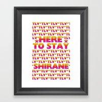 Shirane - Here To Stay (… Framed Art Print