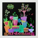 happy gardening Canvas Print