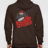 There is no beauty without some strangeness. Hoody
