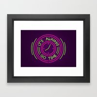 It's always go time Framed Art Print