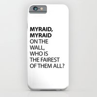 iPhone & iPod Case featuring MYRAID, MYRAID  ON THE WALL,  WHO IS THE FAIREST OF THEM ALL? by fontlic