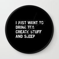 I Just Want To Drink Tea… Wall Clock