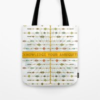 Acknowledge Your Ambigui… Tote Bag