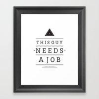 Need A Job Framed Art Print