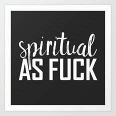 spiritual as fuck Art Print