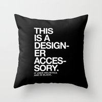THIS IS A DESIGNER... Throw Pillow