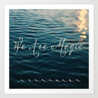 We Are Magic Art Print