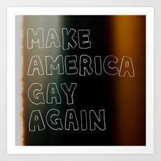 Make America Gay Again Art Print