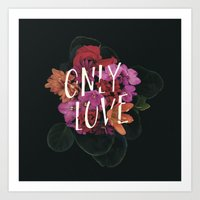 Only Love Art Print