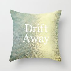 Drift Away  Throw Pillow