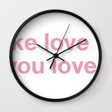 i'll make love to you till you love me Wall Clock