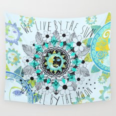 We live by the sun, We feel by the moon. Wall Tapestry