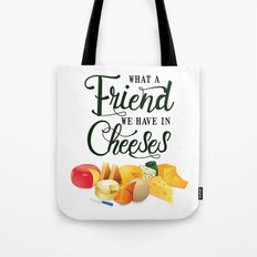 What a Friend We Have in Cheeses Tote Bag