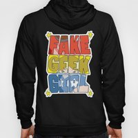 FAKE GEEK GIRL Hoody