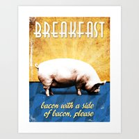 Bacon With a Side of Bacon, Please Art Print