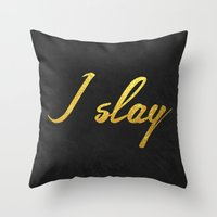 I Slay ( Gold Typography… Throw Pillow