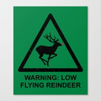 Warning: Low Flying Rein… Canvas Print