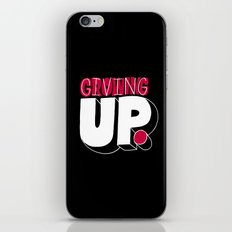 Growing up means giving up. iPhone & iPod Skin