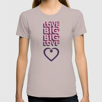 LOVE BIG. BIG LOVE. Womens Fitted Tee Cinder SMALL
