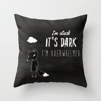 I'm Stuck. It's Dark. I'… Throw Pillow