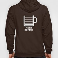 Need Coffee Hoody