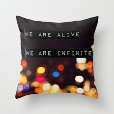 We are Alive, We are Infinite Throw Pillow