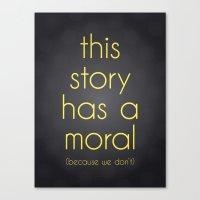 Moral Canvas Print