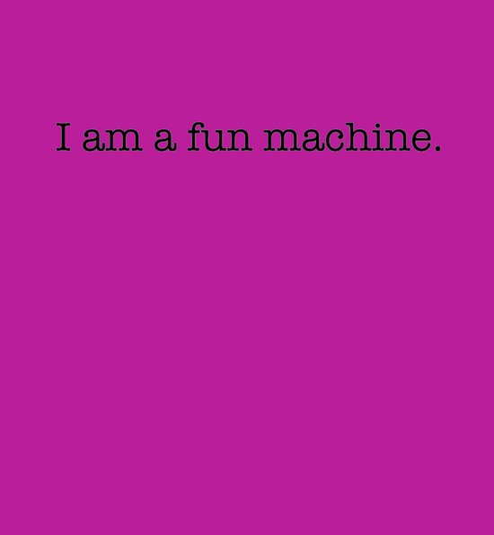 I am a fun machine. (pink) Art Print