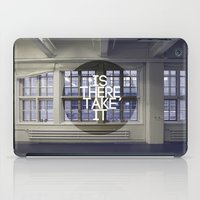 Is There, Take It iPad Case