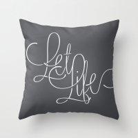Let life Throw Pillow