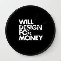 WILL DESIGN FOR MONEY Wall Clock