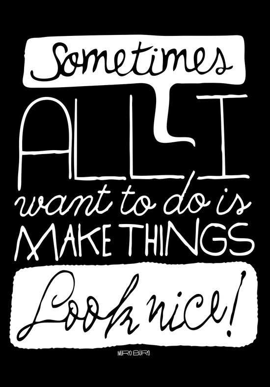 Make things look nice! Art Print
