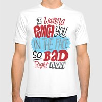 I Wanna Punch You In The Face So Bad Right Now Mens Fitted Tee White SMALL