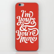 I'm Yours & You're Mine iPhone & iPod Skin