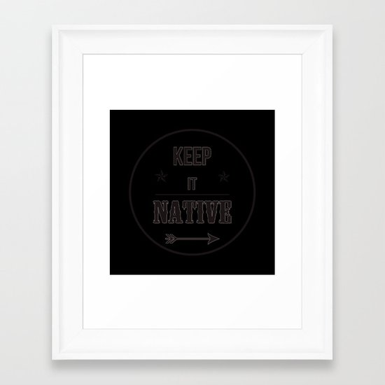 Keep It Native Framed Art Print
