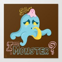 So... I Am A Monster? Canvas Print