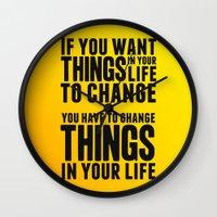 If You Want Things In Yo… Wall Clock