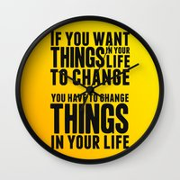 If You Want Things In Yo… Wall Clock