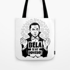 Bela Is My Homeboy Tote Bag