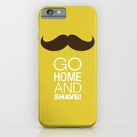 Go Home And Shave! iPhone 6 Slim Case