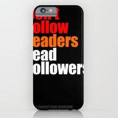 2010 - Don't Follow Leaders Lead Followers (Black) Slim Case iPhone 6s
